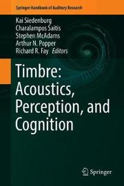 Timbre: Acoustics, Perception, and Cognition