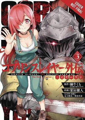 Goblin Slayer Side Story: Year One, Vol. 3 (manga) by Kumo Kagyu