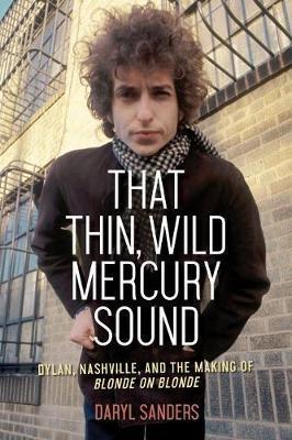That Thin, Wild Mercury Sound by Daryl Sanders
