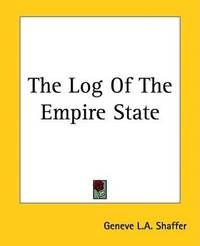The Log Of The Empire State by Geneve L.A. Shaffer