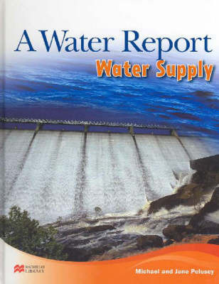 Water Report Water Supply by Michael Pelusey