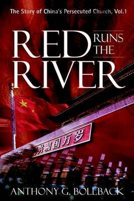 Red Runs the River by Anthony G. Bollback