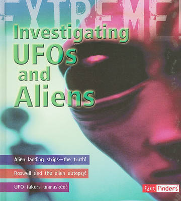 Investigating UFOs and Aliens by Paul Mason