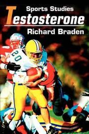Testosterone: Sports Studies by Richard Braden