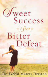 Sweet Success After Bitter Defeat by Evelyn Murray Drayton image