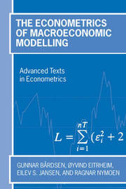 The Econometrics of Macroeconomic Modelling by Gunnar Bardsen