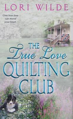 The True Love Quilting Club by Lori Wilde image
