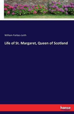 Life of St. Margaret, Queen of Scotland by William Forbes Leith image