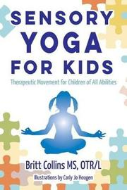 Sensory Yoga for Kids by Britt Collins