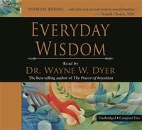 Everyday Wisdom by Wayne W Dyer