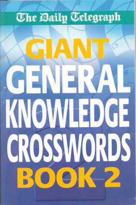 """The """"Daily Telegraph"""" Giant General Knowledge Crosswords: Bk.2 by Telegraph Group Limited"""