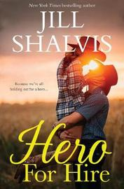 HERO FOR HIRE by Jill Shalvis