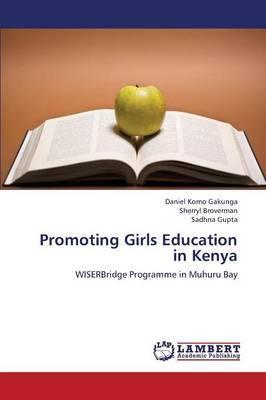 Promoting Girls Education in Kenya by Gakunga Daniel Komo
