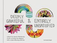 Deeply Grateful & Entirely Unsatisfied by Amanda Happe image