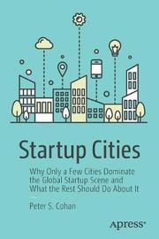 Startup Cities by Peter S Cohan