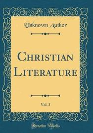 Christian Literature, Vol. 3 (Classic Reprint) by Unknown Author image