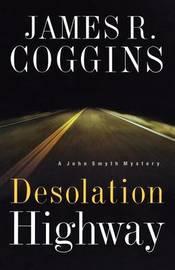 Desolation Highway by James R. Coggins image