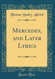 Mercedes, and Later Lyrics (Classic Reprint) by Thomas Bailey Aldrich image