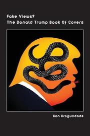 Fake Views? The Donald Trump Book Of Covers by Ben Arogundade image