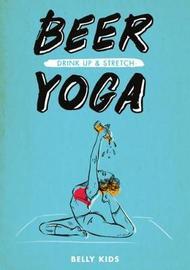 Beer Yoga by Belly Kids