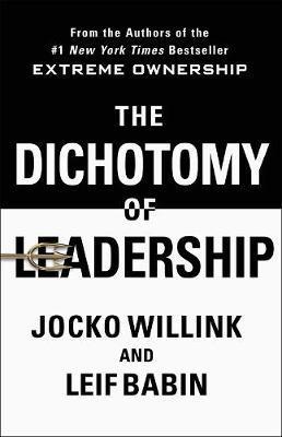 The Dichotomy of Leadership by Jocko Willink image