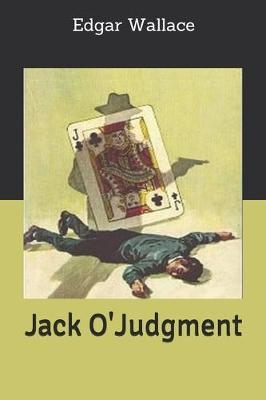 Jack O'Judgment by Edgar Wallace