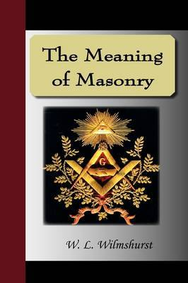 The Meaning of Masonry by W.L., Wilmshurst image