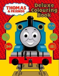 Thomas and Friends: Deluxe Colouring Book by . Thomas