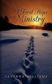 My First Steps in the Ministry by Leverna Williams image