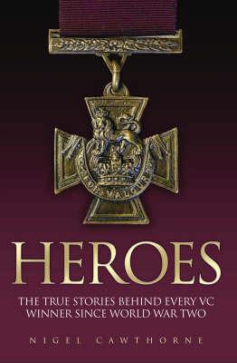 Heroes by Nigel Cawthorne