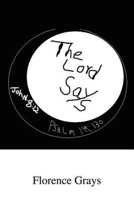 The Lord Says by Florence Grays