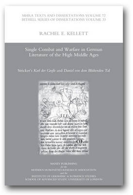 Single Combat and Warfare in German Literature of the High Middle Ages by Rachel E. Kellett