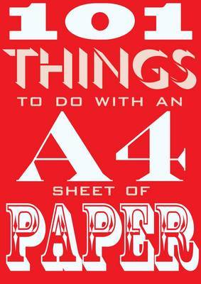 101 Things to do with an A4 Sheet of Paper by Judith Hannam
