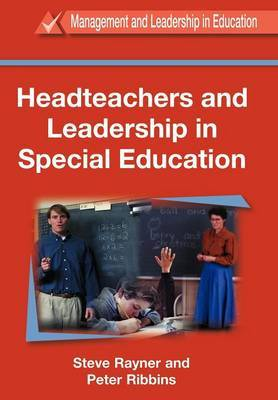 Headteachers and Leadership in Special Education by Peter Ribbins