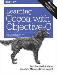 Learning Cocoa with Objective-C 4ed by Paris Buttfield-Addison