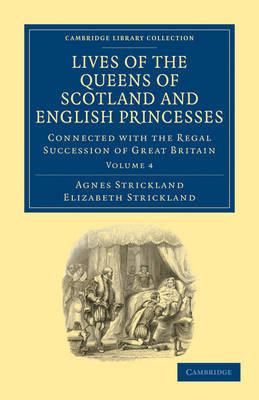 Lives of the Queens of Scotland and English Princesses 8 Volume Paperback Set Lives of the Queens of Scotland and English Princesses: Volume 4 by Agnes Strickland image