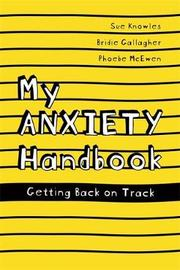 My Anxiety Handbook by Sue Knowles