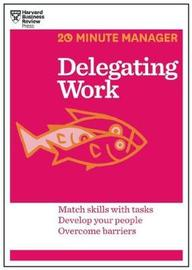 Delegating Work by Harvard Business Review