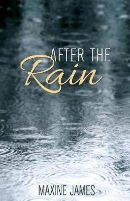 After the Rain by Maxine James