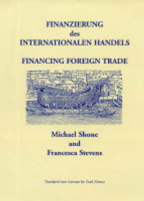The Financing of Foreign Trade by Michael Shone image