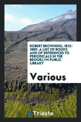 Robert Browning, 1812-1889 by Various ~ image