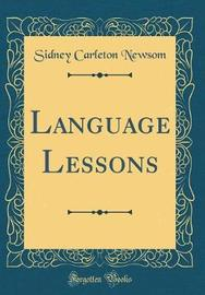 Language Lessons (Classic Reprint) by Sidney Carleton Newsom image