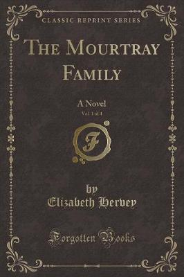 The Mourtray Family, Vol. 1 of 4 by Elizabeth Hervey