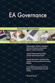 EA Governance Standard Requirements by Gerardus Blokdyk