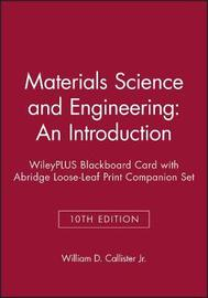 Materials Science and Engineering: An Introduction, 10th Edition Wileyplus Blackboard Card with Abridge Loose-Leaf Print Companion Set by William D. Callister image