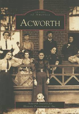 Acworth by Acworth Society for Historic Preservation Inc.