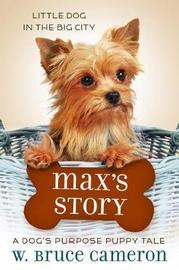 Max's Story by W.Bruce Cameron