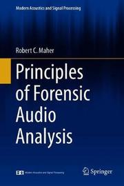 Principles of Forensic Audio Analysis by Robert C. Maher