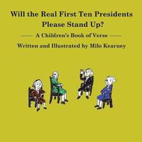 Will the Real First Ten Presidents Please Stand Up? by Milo Kearney