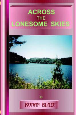 Across the Lonesome Skies by RONAN BLAZE